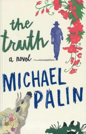 Palin  M: The Truth