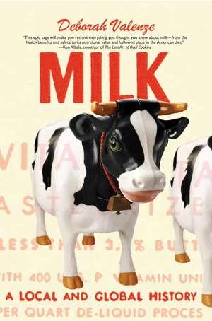 Milk: A Local and Global History de Deborah Valenze