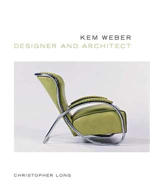 Kem Weber, Designer and Architect de Christopher Long
