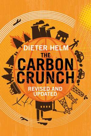 The Carbon Crunch: Revised and Updated de Dieter Helm