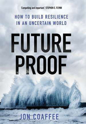 Futureproof: How to Build Resilience in an Uncertain World de Jon Coaffee