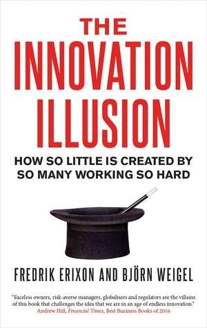 The Innovation Illusion