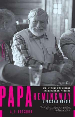 Papa Hemingway: A Personal Memoir de A. E. Hotchner