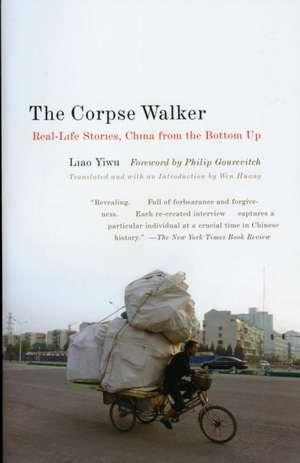 The Corpse Walker de Liao Yiwu