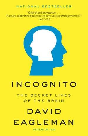 Incognito: The Secret Lives of the Brain de David M. Eagleman