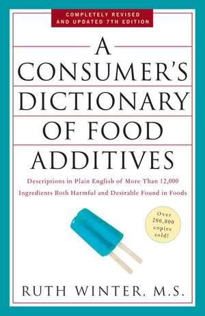 A Consumer's Dictionary of Food Additives de Ruth Winter