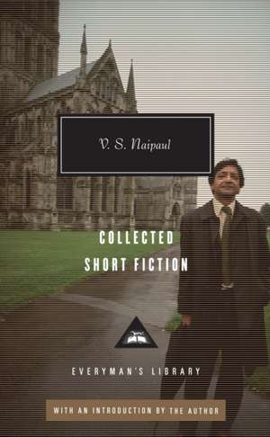Collected Short Fiction de V.S. NAIPAUL