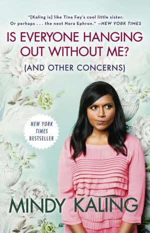 Is Everyone Hanging Out Without Me? (and Other Concerns) de Mindy Kaling