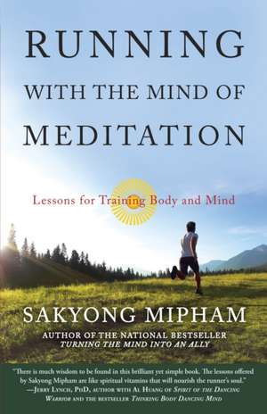 Running with the Mind of Meditation de Sakyong Mipham, Rinpoche