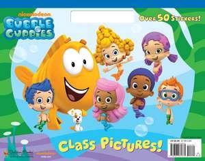 Bubble Guppies:  Class Pictures! de Golden Books