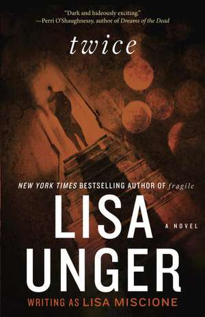 Twice de Lisa Unger