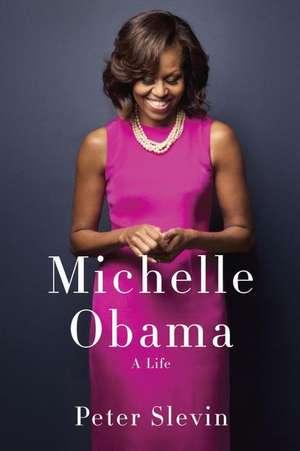 Michelle Obama de Peter Slevin