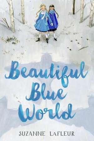 Beautiful Blue World de Suzanne LaFleur