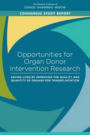 Opportunities for Organ Donor Intervention Research: Saving Lives by Improving the Quality and Quantity of Organs for Transplantation