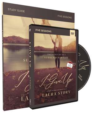 I Give Up Study Guide with DVD: The Secret Joy of a Surrendered Life de Laura Story