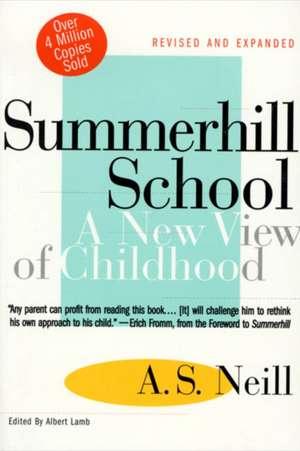Summerhill School:  A New View of Childhood de A. S. Neill