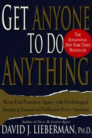 Get Anyone to Do Anything de David J. Lieberman