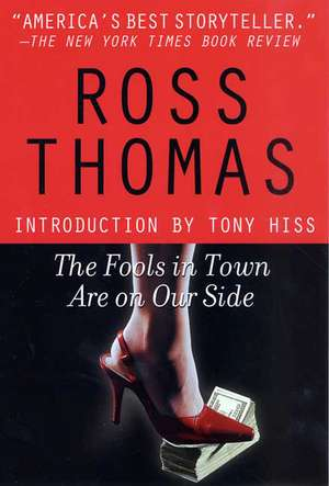 The Fools in Town Are on Our Side de Ross Thomas
