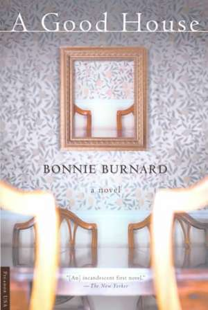 A Good House de Bonnie Burnard