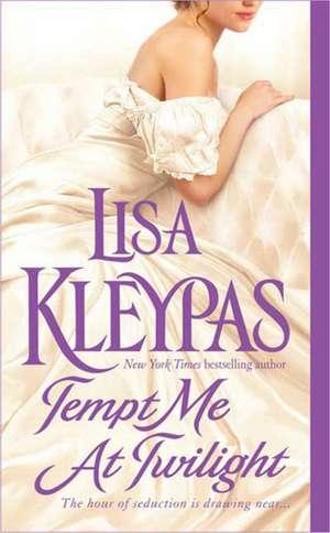 Tempt Me at Twilight de Lisa Kleypas