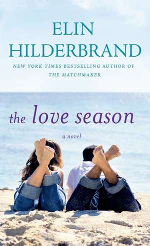 The Love Season de Elin Hilderbrand