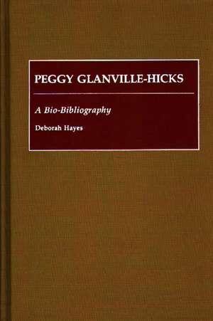 Peggy Glanville-Hicks:  A Bio-Bibliography de Deborah Hayes
