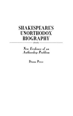 Shakespeare's Unorthodox Biography