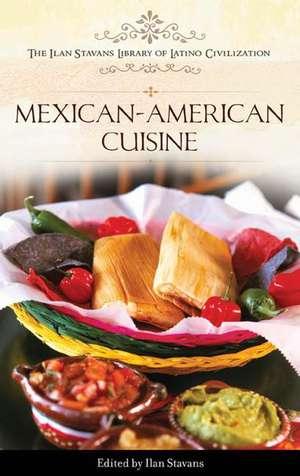 Mexican-American Cuisine de Ilan Stavans