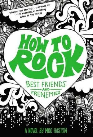 How to Rock Best Friends and Frenemies de Meg Haston