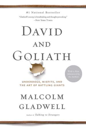 David and Goliath: Underdogs, Misfits, and the Art of Battling Giants de Malcolm Gladwell