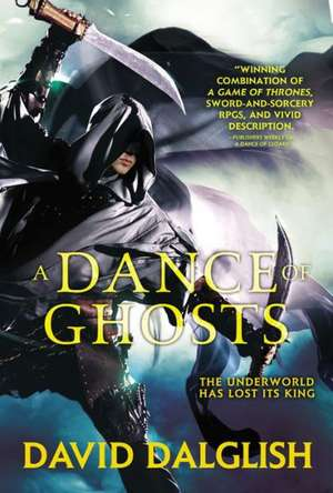 A Dance of Ghosts de David Dalglish