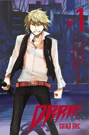 Durarara!! Saika Arc, Vol. 1 de Ryohgo Narita