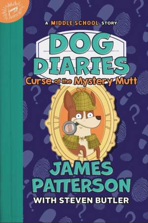 Dog Diaries: Curse of the Mystery Mutt: A Middle School Story de James Patterson