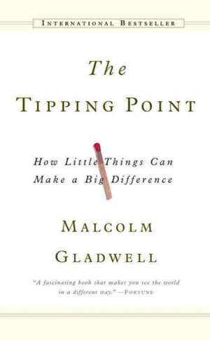 The Tipping Point: New York Times Bestseller de Malcolm Gladwell