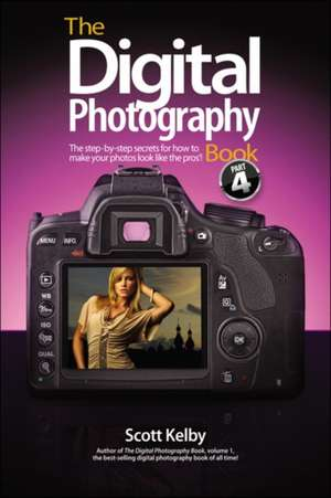 Scott Kelby The Digital Photography Book, Part 4 de Scott Kelby