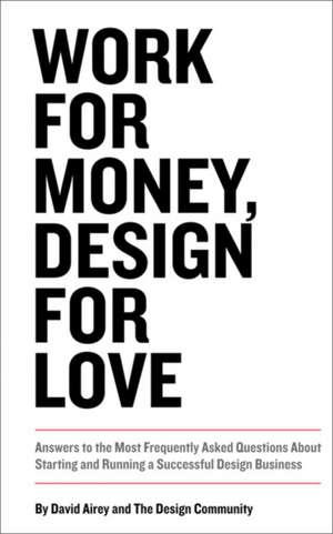 Work for Money, Design for Love de David Airey