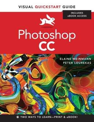Photoshop CC with Access Code:  Visual QuickStart Guide de Elaine Weinmann