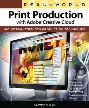 Real World Print Production with Adobe Creative Cloud de Claudia McCue