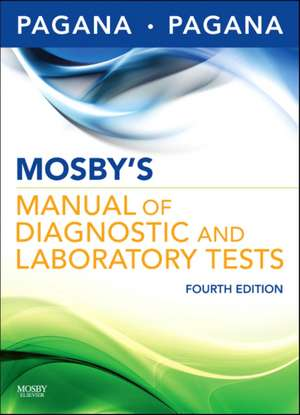 Pagana, K: Mosby's Manual of Diagnostic and Laboratory Tests