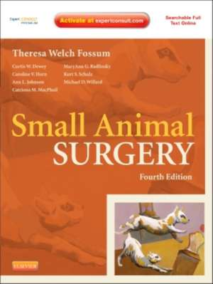 Small Animal Surgery Expert Consult - Online and print de Theresa Welch Fossum
