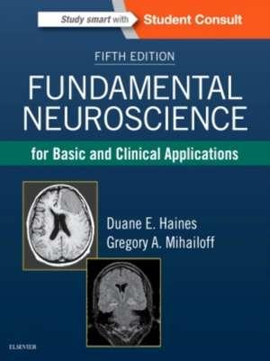 Fundamental Neuroscience for Basic and Clinical Applications de Duane E. Haines