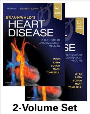 Braunwald's Heart Disease: A Textbook of Cardiovascular Medicine, 2-Volume Set de Douglas P. Zipes