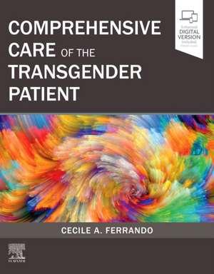 Comprehensive Care of the Transgender Patient de Cecile A Ferrando