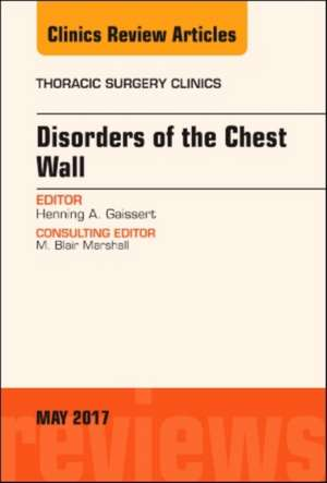 Disorders of the Chest Wall, An Issue of Thoracic Surgery Clinics