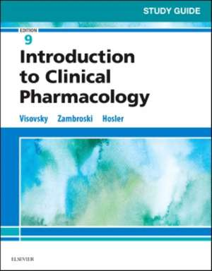 Study Guide for Introduction to Clinical Pharmacology de Constance G Visovsky