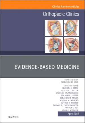 Evidence-Based Medicine, An Issue of Orthopedic Clinics