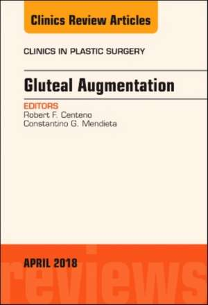 Gluteal Augmentation, An Issue of Clinics in Plastic Surgery