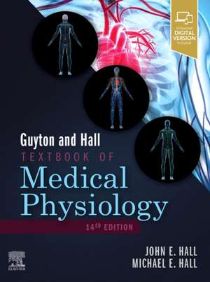 Guyton and Hall Textbook of Medical Physiology de John E. Hall