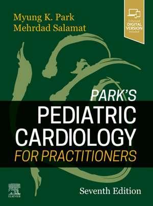 Park's Pediatric Cardiology for Practitioners de Myung K. Park