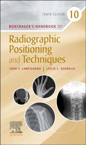 Bontrager's Handbook of Radiographic Positioning and Techniques imagine